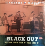 "LP-VA. EL PASO ROCK #6# ""BLACK OUT"" - Border Town Rock'n'Roll 1961-1964"